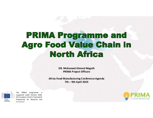 The PRIMA programme is supported under Horizon 2020, the European Union's Framework Programme for Research and Innovation ...