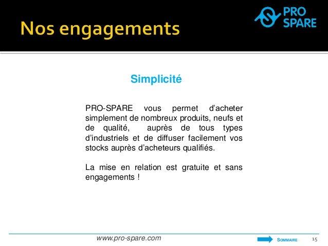 Simplicité  PRO-SPARE vous permet d'acheter  simplement de nombreux produits, neufs et  de qualité, auprès de tous types  ...