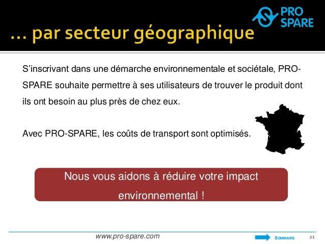 S'inscrivant dans une démarche environnementale et sociétale, PRO-SPARE  souhaite permettre à ses utilisateurs de trouver ...