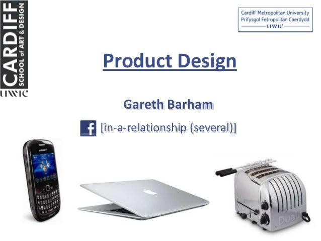 Product Design    Gareth Barham[in-a-relationship (several)]