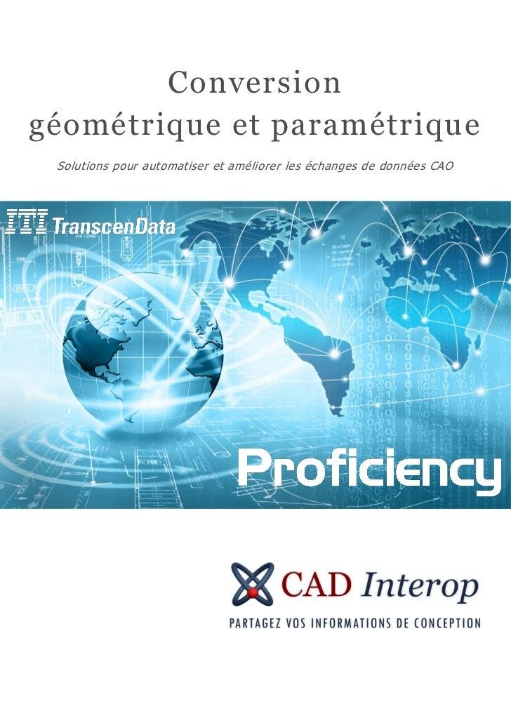 Conversiongéométrique et paramétrique Solutions pour automatiser et améliorer les échanges de données CAO