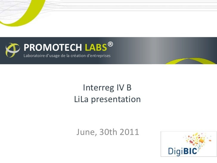 PROMOTECH LABS®Laboratoire d'usage de la création d'entreprises                              Interreg IV B                ...