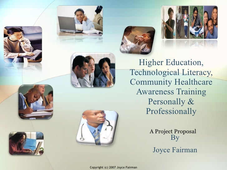 Higher Education, Technological Literacy, Community Healthcare Awareness Training Personally & Professionally By Joyce Fai...