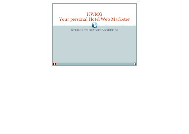 HWMGYour personal Hotel Web Marketer     OUTSOURCER SON WEB MARKETING