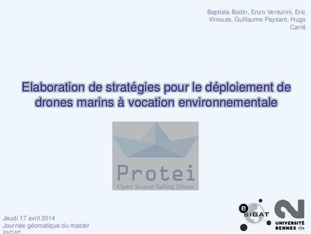Elaboration de stratégies pour le déploiement de drones marins à vocation environnementale Jeudi 17 avril 2014 Journée géo...