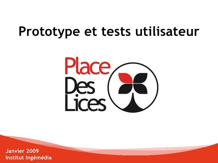 Prototype et tests utilisateur Janvier 2009 Institut Ingémédia