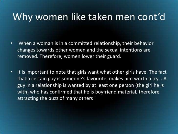 why do women like taken men