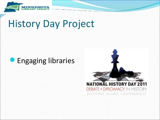 History Day Project Engaging libraries