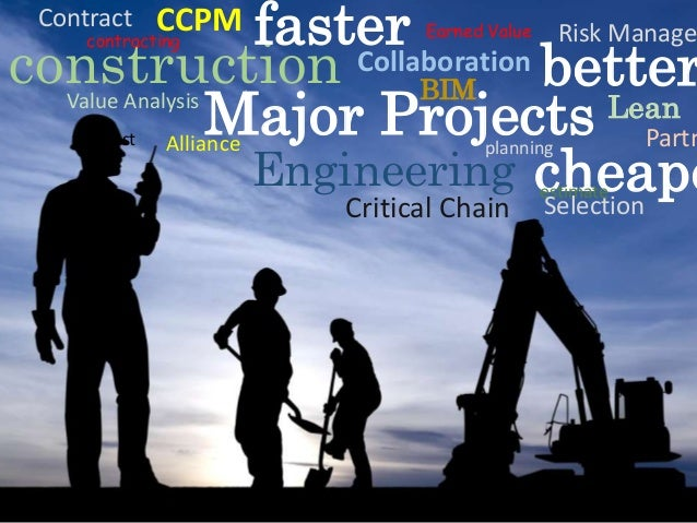 Risk Manage faster construction Collaboration better BIM Lean Major Projects Partn Alliance Engineering cheape Critical Ch...
