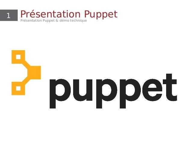 1 Présentation PuppetPrésentation Puppet & démo technique