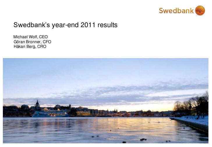 Swedbank's year-end 2011 resultsMichael Wolf, CEOGöran Bronner, CFOHåkan Berg, CRO