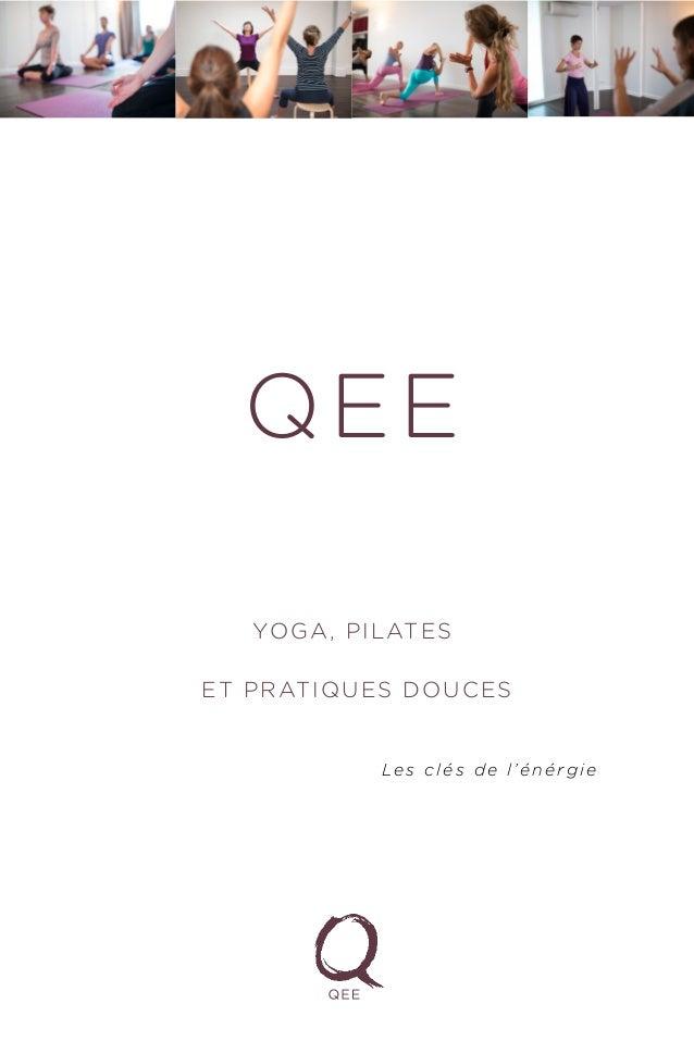 Qee Yoga, Pilates et pratiques douces Les clés de l'énérgie