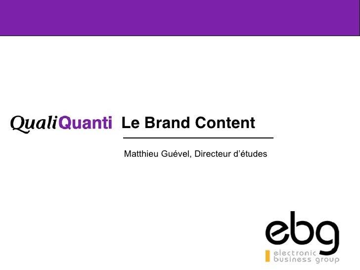 Le Brand Content     MatthieuGuével,Directeurd'études     1