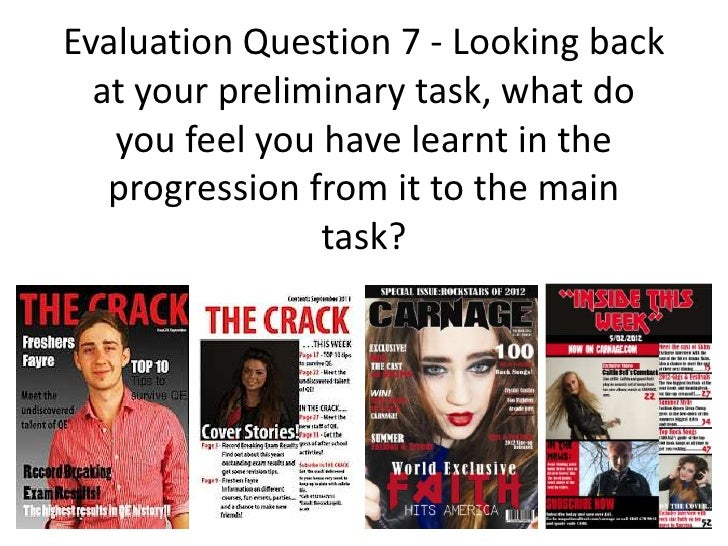 Evaluation Question 7 - Looking back  at your preliminary task, what do   you feel you have learnt in the   progression fr...