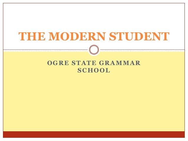 THE MODERN STUDENT   OGRE STATE GRAMMAR         SCHOOL