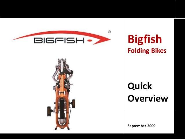 Bigfish Folding Bikes Quick Overview September 2009