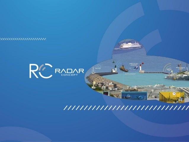 RADAR CONCEPT Implantée à Rabat Maroc est spécialisée dans l'électronique maritime, elle s'occupe de la commercialisation,...
