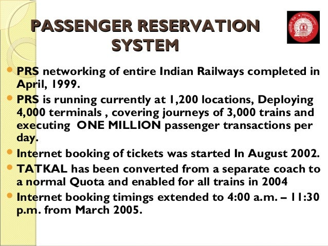 PPAASSSSEENNGGEERR RREESSEERRVVAATTIIOONN  SSYYSSTTEEMM  PRS networking of entire Indian Railways completed in  April, 19...