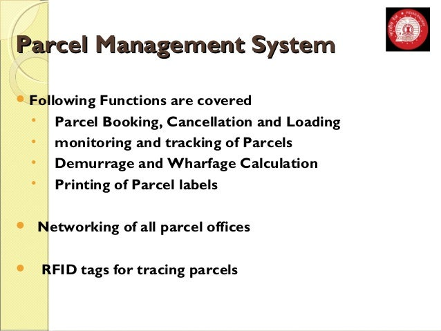 PPaarrcceell MMaannaaggeemmeenntt SSyysstteemm  Following Functions are covered  • Parcel Booking, Cancellation and Loadi...