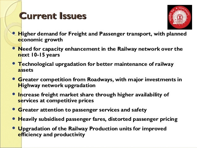 CCuurrrreenntt IIssssuueess   Higher demand for Freight and Passenger transport, with planned  economic growth   Need fo...