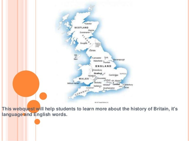 This webquest will help students to learn more about the history of Britain, itslanguage and English words.