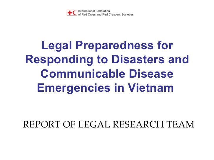 Legal Preparedness for Responding to Disasters and Communicable Disease Emergencies in Vietnam   REPORT OF LEGAL RESEARCH ...