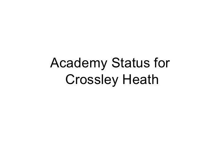 Academy Status for  Crossley Heath
