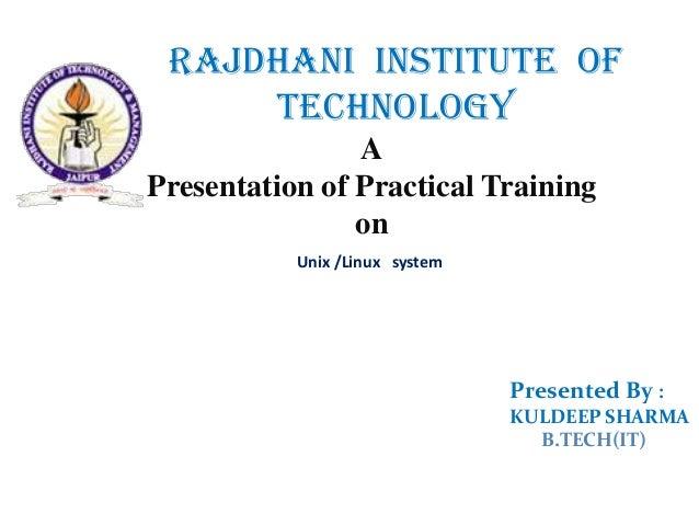 RAJDHANI INSTITUTE OF     TECHNOLOGY                APresentation of Practical Training                on           Unix /...