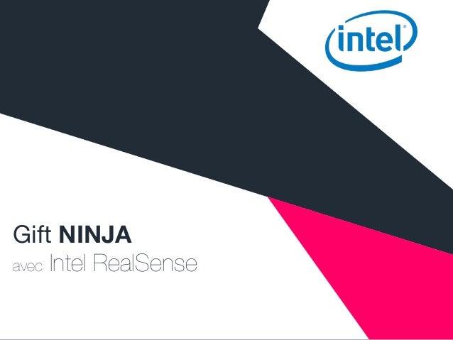 Gift NINJA avec Intel RealSense