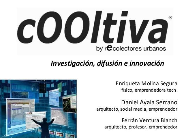 Daniel Ayala Serrano arquitecto, social media, emprendedor Ferrán Ventura Blanch arquitecto, profesor, emprendedor Enrique...