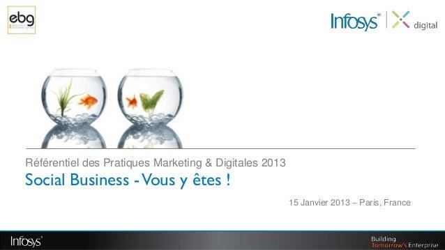 Référentiel des Pratiques Marketing & Digitales 2013Social Business - Vous y êtes !                                       ...