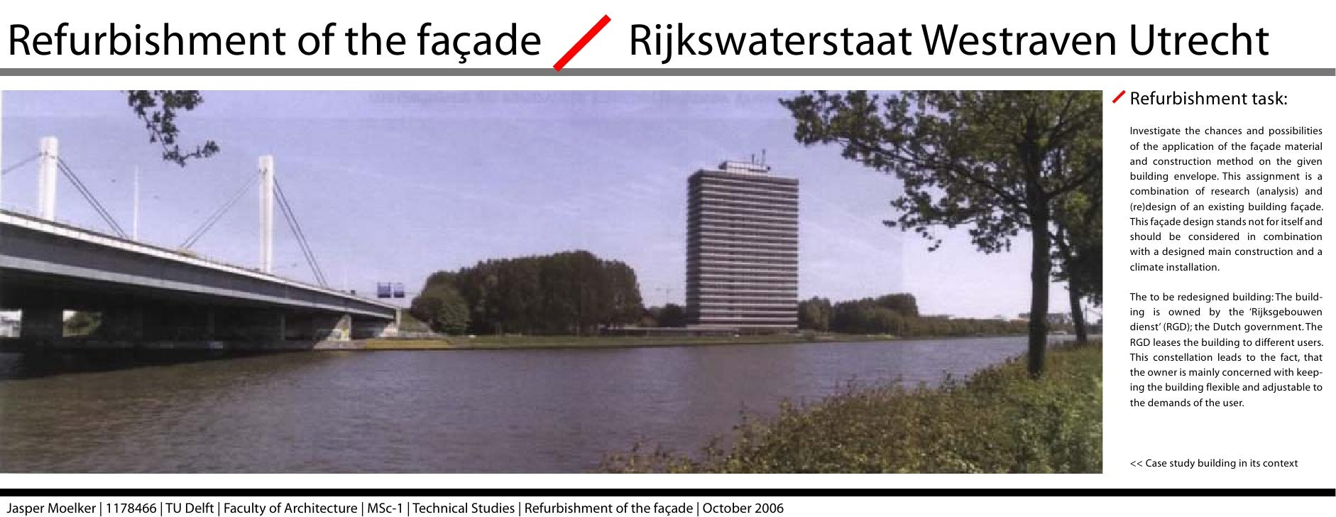 Refurbishment of the façade                                                                                Rijkswaterstaat...