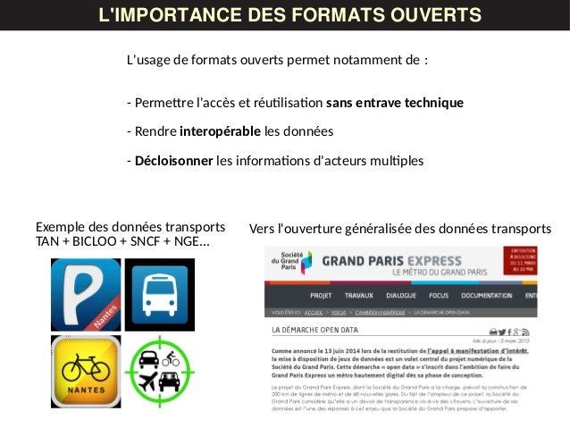 LES DONNÉESL'IMPORTANCE DES FORMATS OUVERTS L'usage de formats ouverts permet notamment de : - Permettre l'accès et réuti...