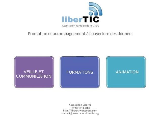 ANIMATIONVEILLE ET COMMUNICATION Association nantaise de loi 1901 Promotion et accompagnement à l'ouverture des données FO...
