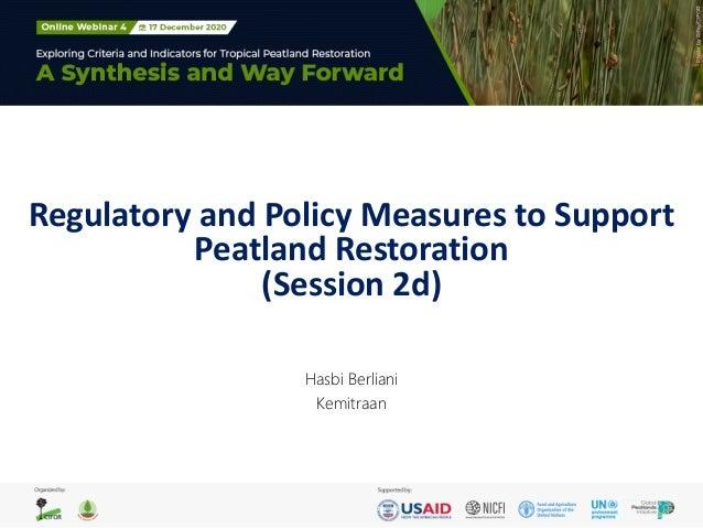 Regulatory and Policy Measures to Support Peatland Restoration (Session 2d) Hasbi Berliani Kemitraan