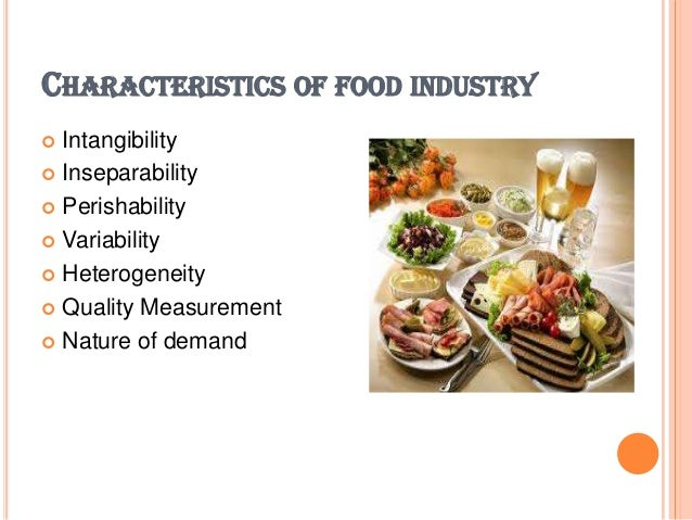 the characteristics of food production Physicochemical characterization of food materials and innovative use of material characteristics in food design,  food production and processing,.