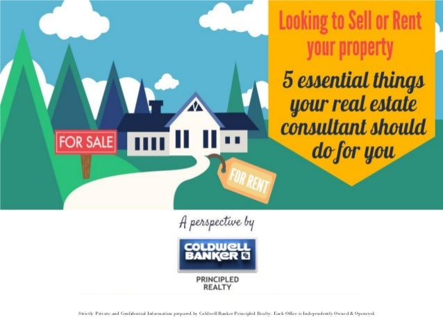 Strictly Private and Confidential Information prepared by Coldwell Banker Principled Realty. Each Office is Independently ...