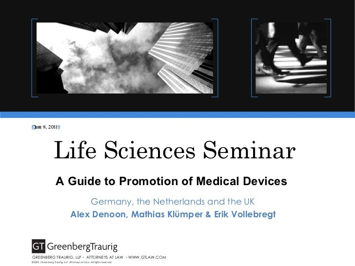 Life Sciences Seminar Germany, the Netherlands and the UK Alex Denoon, Mathias Klümper & Erik Vollebregt ©2009, Greenberg ...
