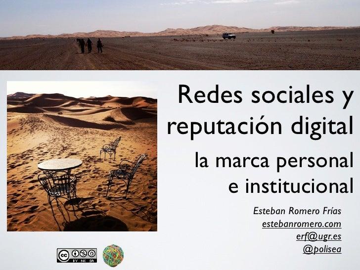 Redes sociales yreputación digital  la marca personal      e institucional        Esteban Romero Frías          estebanrom...