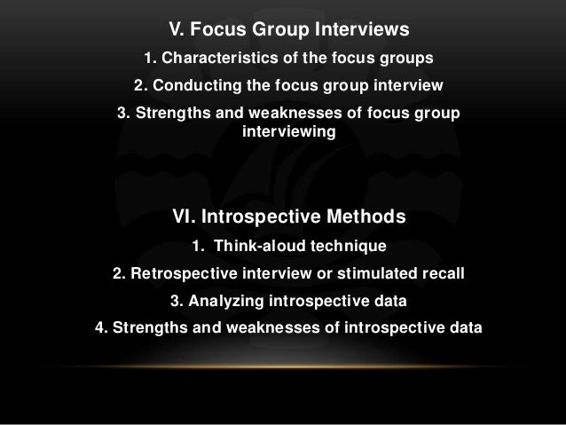 the strengths and weaknesses of focus group research The strengths and weaknesses of focus group research focus groups are a prominent method of enquiry, regularly used within the field of social science and in particular, qualitative research  the focus group practice involves a number of participants having an open discussion on a specific topic, set by a researcher.