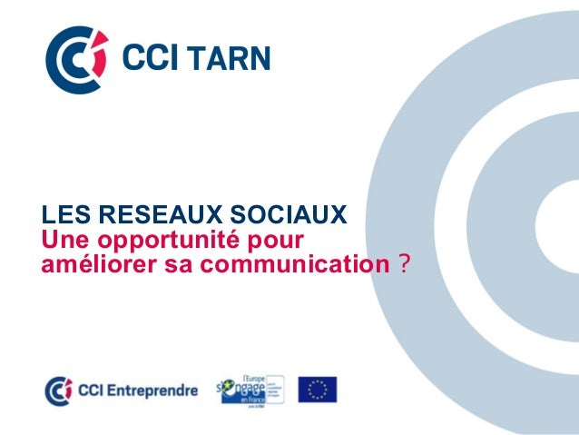 LES RESEAUX SOCIAUX Une opportunité pour améliorer sa communication ?