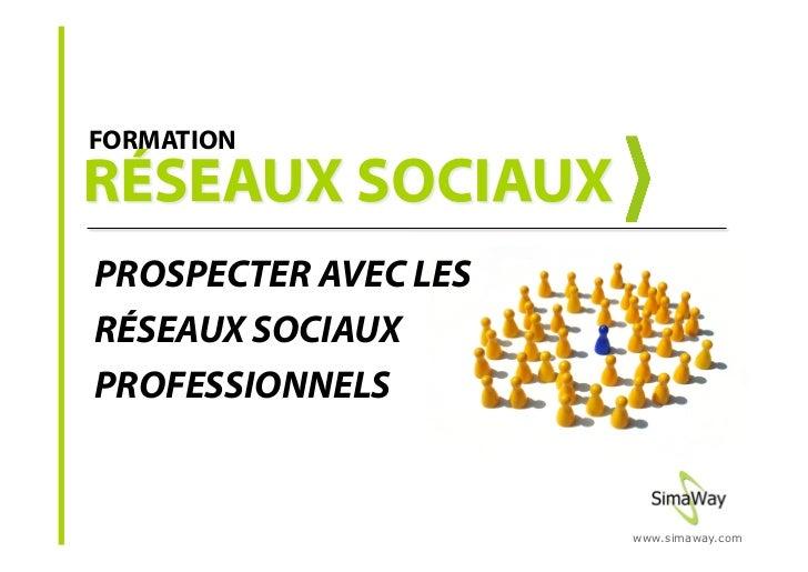 FORMATION     PROSPECTER AVEC LES RÉSEAUX SOCIAUX PROFESSIONNELS                         www.simaway.com