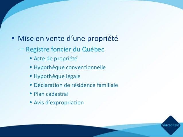 • Mise en vente d'une propriété – Registre foncier du Québec • Acte de propriété • Hypothèque conventionnelle • Hypothèque...