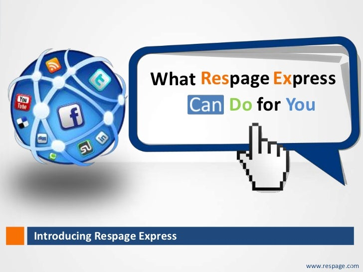 What Respage Express                                    Do for You       Introducing Respage Expresswww.respage.com       ...