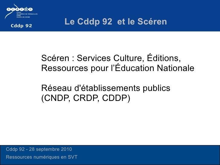 Le Cddp 92  et le Scéren Scéren: Services Culture, Éditions, Ressources pour l'Éducation Nationale Réseau d'établissement...