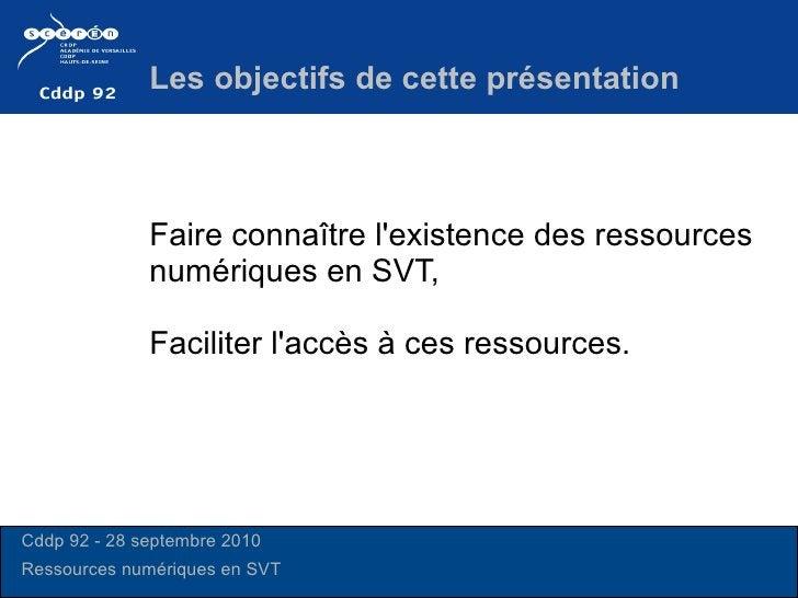 Faire connaître l'existence des ressources numériques en SVT, Faciliter l'accès à ces ressources.  Les objectifs de cette ...