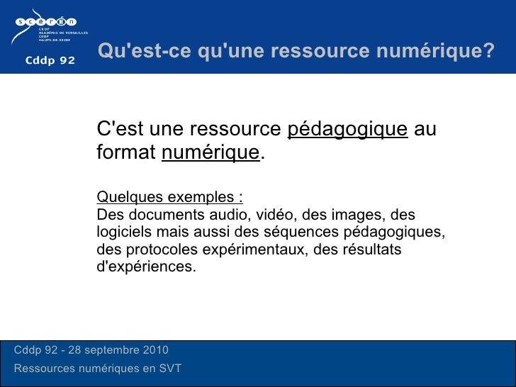 C'est une ressource  pédagogique  au format  numérique . Quelques exemples :   Des documents audio, vidéo, des images, des...