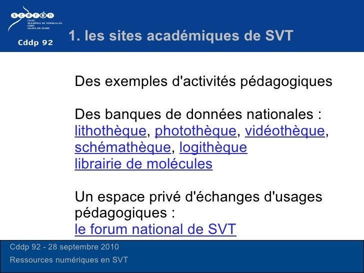 1. les sites académiques de SVT Des exemples d'activités pédagogiques  Des banques de données nationales :  lithothèque , ...