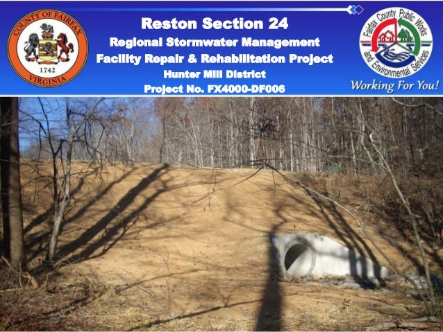 Reston Section 24  Regional Stormwater ManagementFacility Repair & Rehabilitation Project           Hunter Mill District  ...