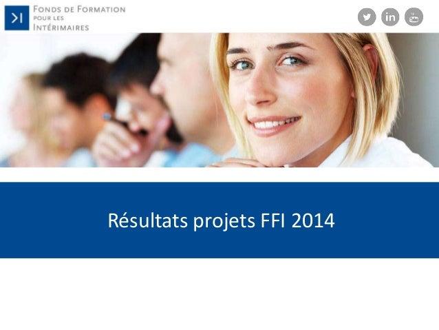Résultats projets FFI 2014
